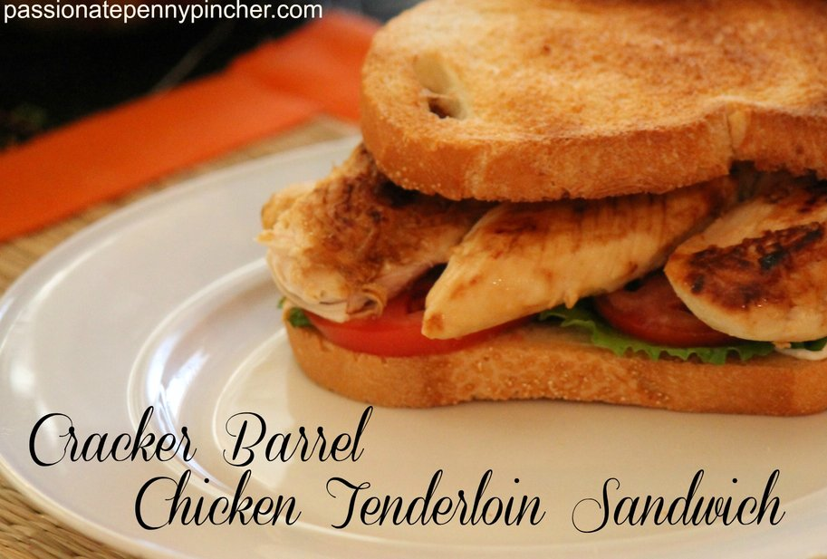 Cracker Barrel Chicken Tenderloin Sandwich Passionate