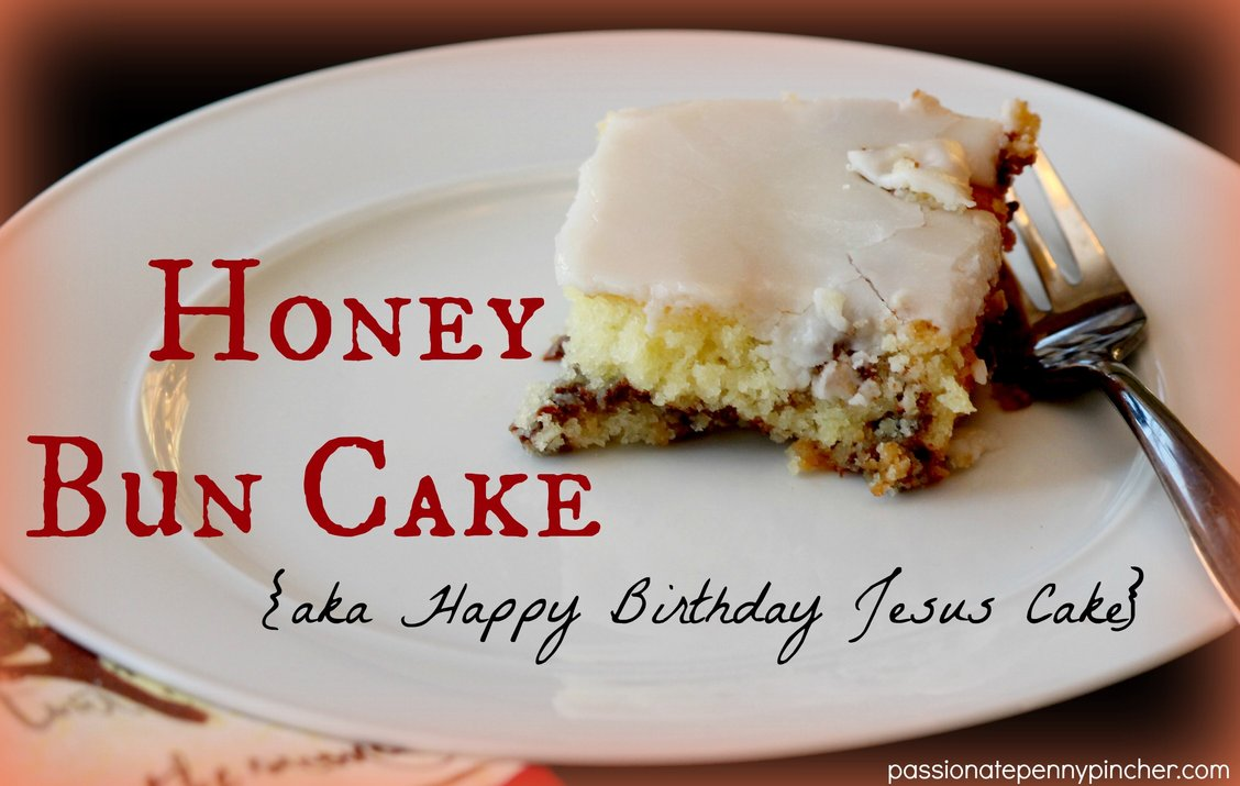 Honey Bun Cake {Our Happy Birthday Jesus Cake}