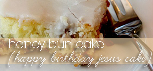 honey bun cake (happy birthday jesus cake)