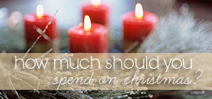 how much should you spend on christmas?