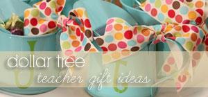 dollar tree - teacher gift ideas