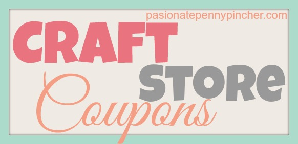 Craft Store Coupons Hobby Lobby Michaels Jo Anns Passionate