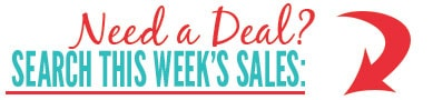 Need a Deal? SEARCH THIS WEEK'S SALES