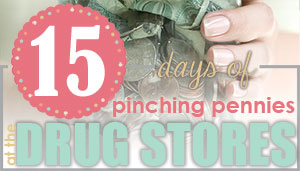 15 Days of Pinching Pennies at the Drug Store