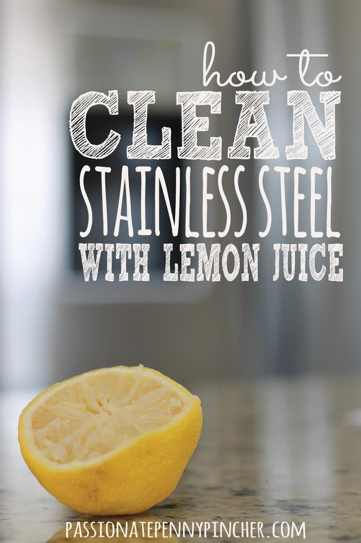 how to clean stainless steel with lemon juice passionate penny pincher. Black Bedroom Furniture Sets. Home Design Ideas
