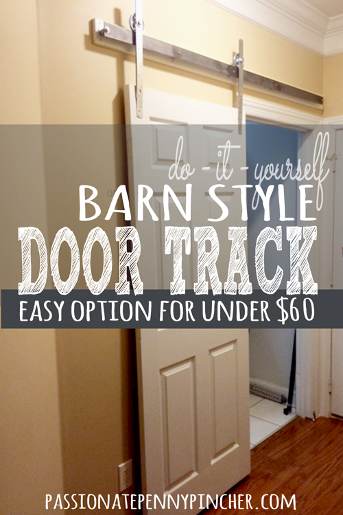 Diy Barn Style Door Track For Under 60 Passionate Penny Pincher