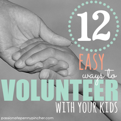 12 EASY ways to VOLUNTEER with your kids