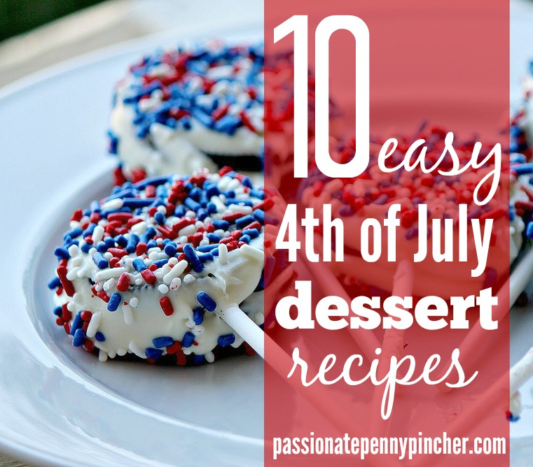 10 Easy 4th Of July Dessert Recipes Passionate Penny Pincher