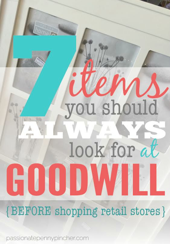 7 Items You Should Always Look for at Goodwill {Before Shopping ...