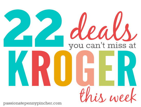 22 deals you can't miss at Kroger this week