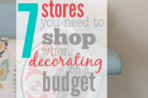7 stores you need to shop when decorating on a budget