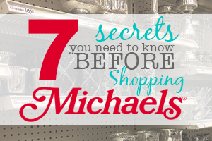 7 secrets you need to know before shopping Michaels