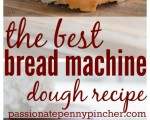The Best Bread Machine Dough Recipe