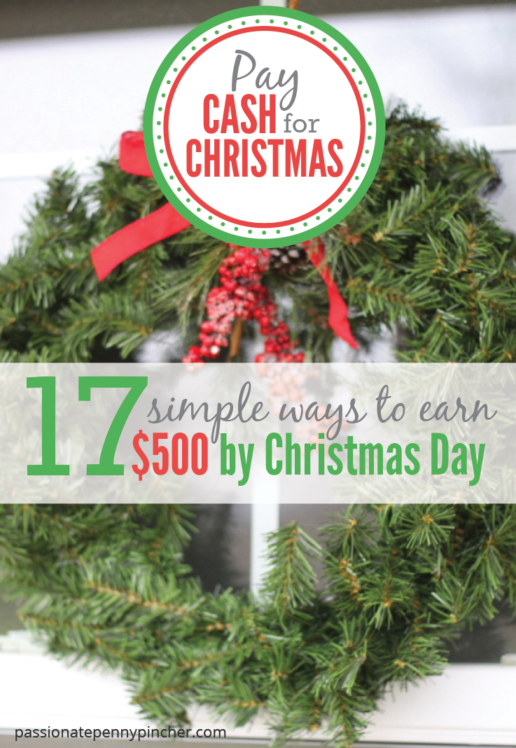 Pay Cash For Christmas: 17 Simple Ways to Earn $500 By Christmas Day ...