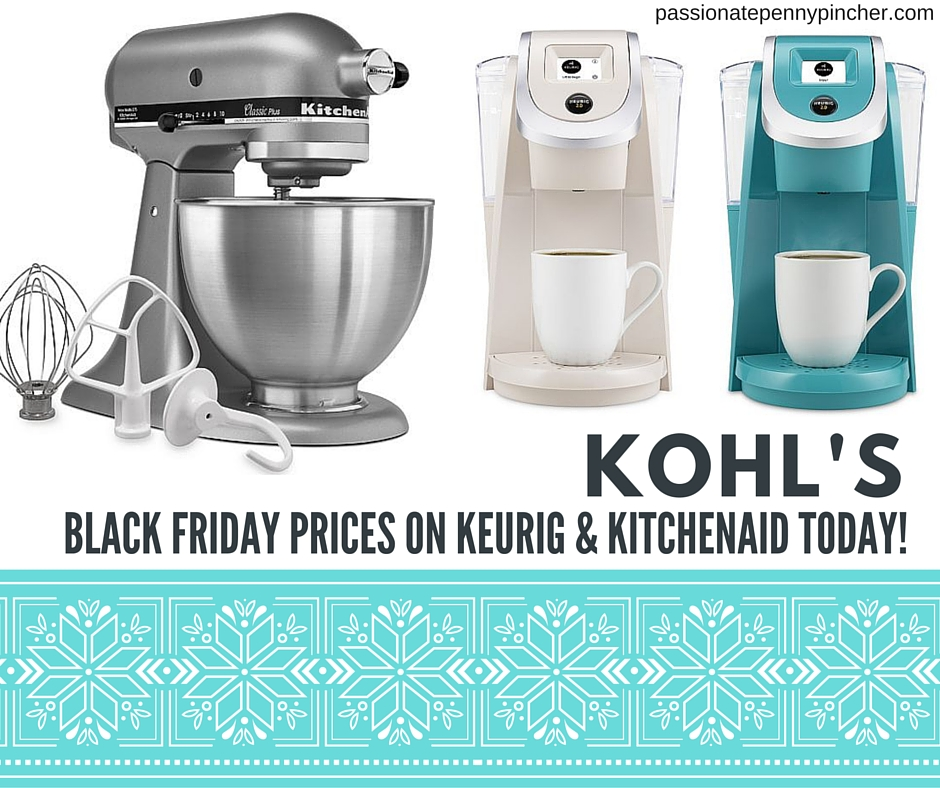 kohl 39 s black friday prices on keurig kitchenaid today passionate penny pincher. Black Bedroom Furniture Sets. Home Design Ideas