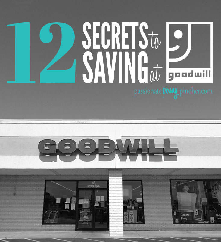 12 Secrets To Saving At Goodwill Passionate Penny Pincher