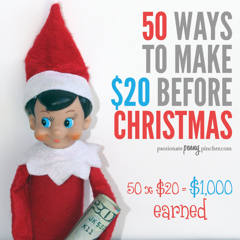 50 Ways To Make $20 Before Christmas | Passionate Penny Pincher