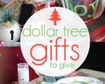 Dollar Tree Gifts to Give