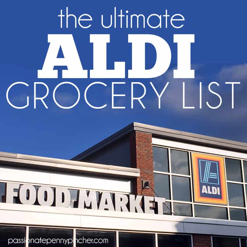 The Ultimate Aldi Grocery List  Passionate Penny Pincher