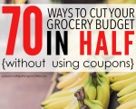 70 Ways To Cut Your Grocery Budget In Half (Without Clipping a Single Coupon)