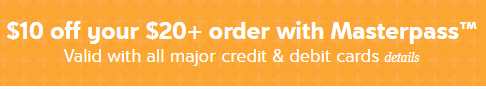 359e09b2bbd61 Even better – You may ALSO be able to save $10 off $20 when you use  Masterpass at checkout! I had this message when I checked – let me know if  you have it ...