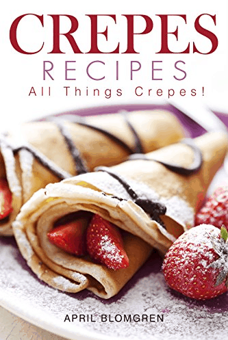 Free ebook download crepes recipes passionate penny pincher free ebook download crepes recipes forumfinder Image collections