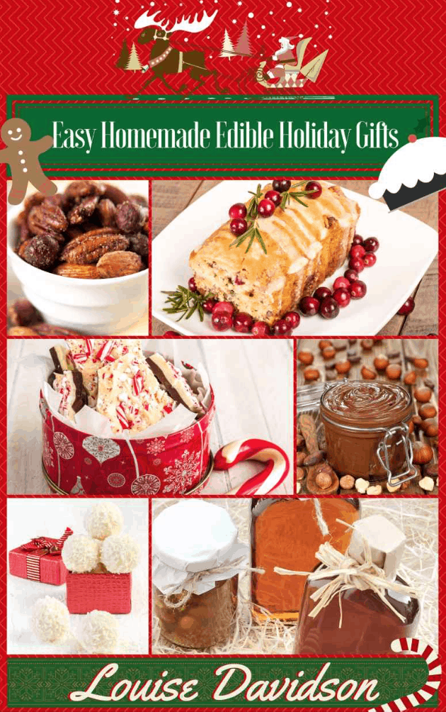 Free ebook download easy homemade edible holiday gifts for Edible christmas gifts to make in advance