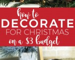 How to Decorate for Christmas on a $3 Budget