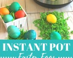 Easter Eggs In The Instant Pot
