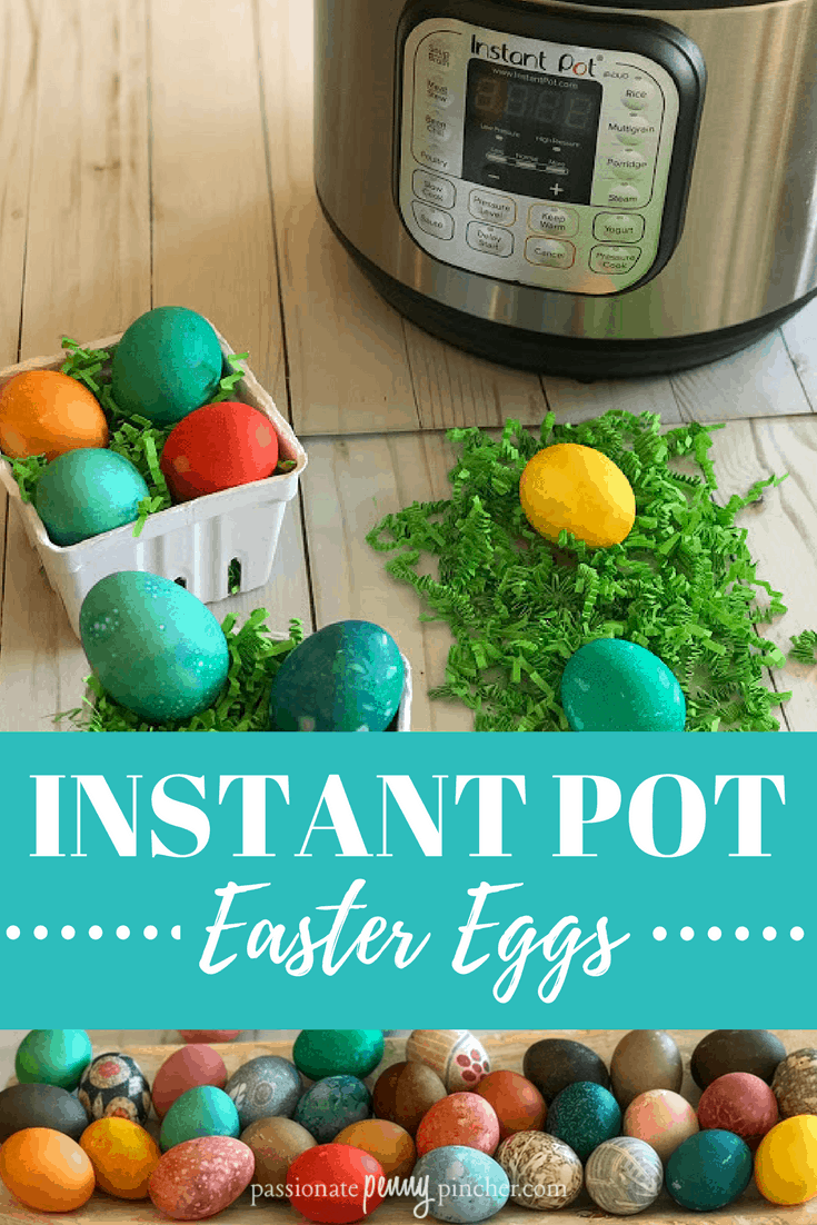Easter Eggs In The Instant Pot | Passionate Penny Pincher