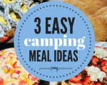 3 Easy Camping Meal Ideas (That Kids Will Love!)